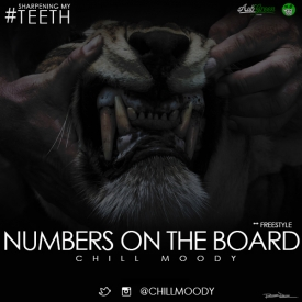 Chill Moody (@ChillMoody) – Numbers on The Board freestyle #SharpeningMyTeeth