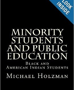 Minority Students and Public Education: Black and American Indian Students and Public Education (Volume 1) [E-Book]
