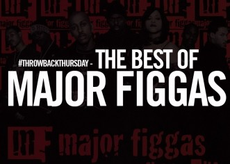 IANAR Presents: #ThrowbackThursday – The Very Best Of Major Figgas [Mixtape]