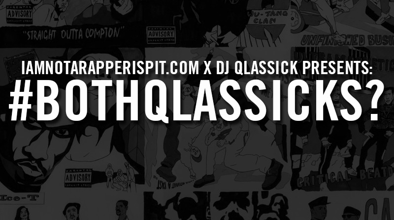@DJQlassick x IAmNotARapperiSpit.com – #BothQlassicks?: Ready To Die Vs Life After Death #ripBIG