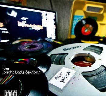@9thWonderMusic x @Khrysis Present: @Aquil84 x @Yahzilla – The #BrightLadySessions [FreEP]