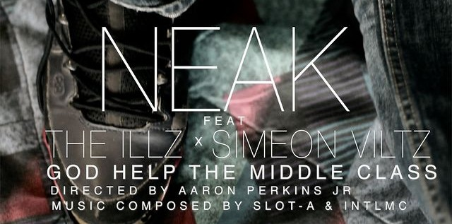 Neak Feat. The ILLZ (@TheILLZ) & Simeon Viltz – God Help The Middle Class Prod. By @IAMSLOTA x @INTLMC