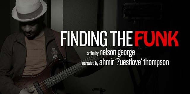 Finding the Funk – A Nelson George Documentar​y [Trailer] & Kickstarte​r Campaign