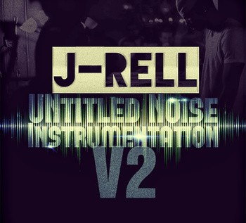 @TheJ_Rell – UNtitled Noise Instrumentation V2 [Mixtape]