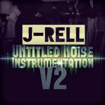@TheJ_Rell &#8211; UNtitled Noise Instrumentation V2 [Mixtape]