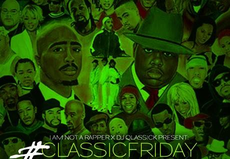 @DJQlassick x @IAmNotARapper58 Present: #ClassicFriday Vol 34 – #QlassickIntros
