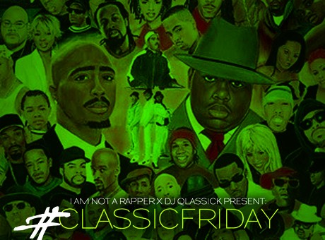 @DJQlassick x @IAmNotARapper58 Present: #ClassicFriday Vol 34 &#8211; #QlassickIntros