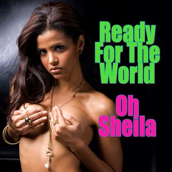Relevant Classics: Ready For The World &#8211; Oh Sheila