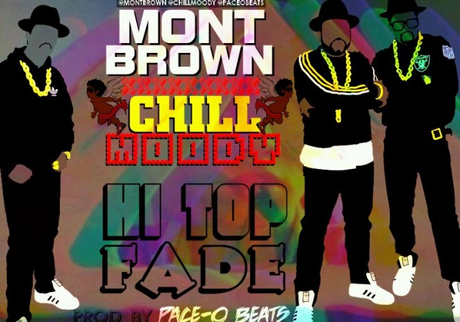 Mont Brown – Hi Top Fade Feat Chill Moody