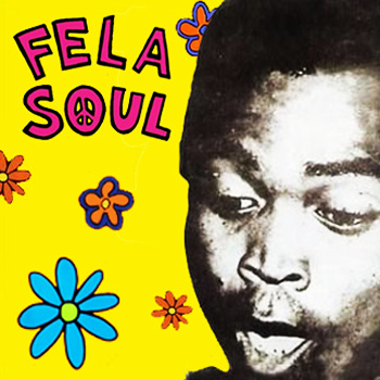 Fela Kuti x De La Soul = Fela Soul (Mixtape) Presented by Gummy Soul