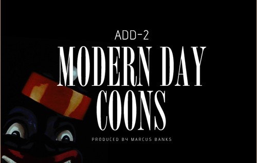 Add-2 – Modern Day Coons x Prelude To A Murder