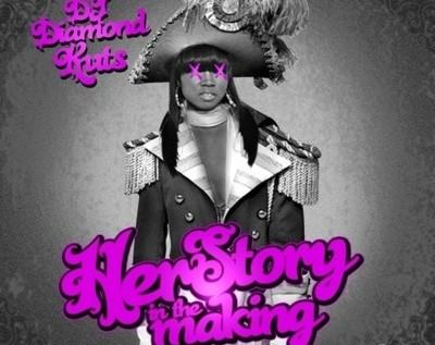 DJ Diamond Kuts – Herstory In The Making (Mixtape)