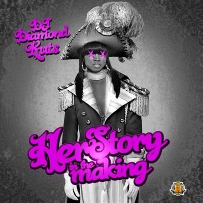 DJ Diamond Kuts – Herstory In The Making (Mixtape)