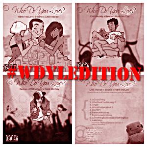#PodcastWednesdays – S 1,Ep 13 #WDYL Edition w/@ChillMoody x @JustBeano x @HankMcCoyBeats