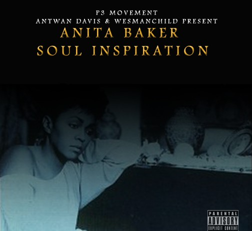 Antwan Davis x WesManchild &#8211; Anita Baker Soul Inspiration (Mixtape) #ABSI