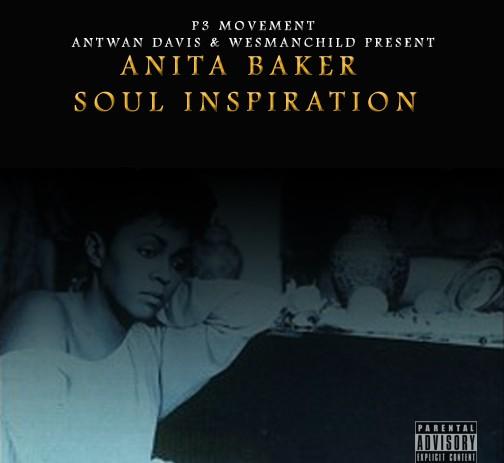 Antwan Davis x WesManchild – Anita Baker Soul Inspiration (Mixtape) #ABSI
