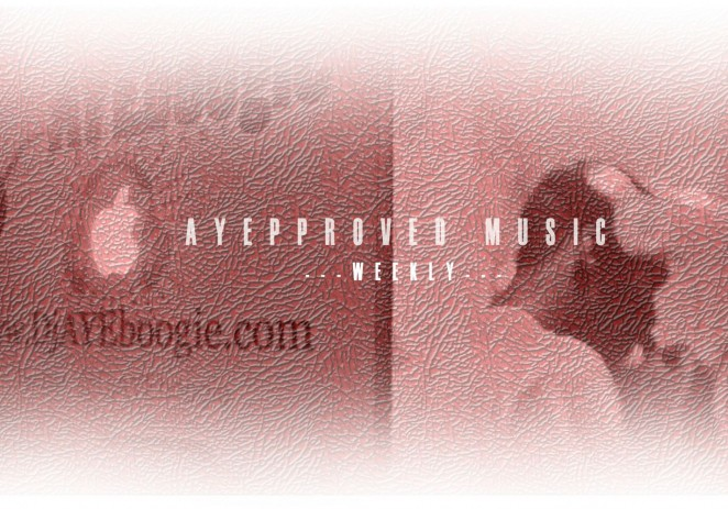 @DJAyeBoogie x @IAmNotARapper58 Present: #AYEpproved Music (Week 1)