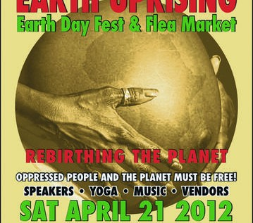 [EVENT] 4th Annual Earth Uprising: Rebirthing The Planet Earth Day Fest & Flea Market April 21