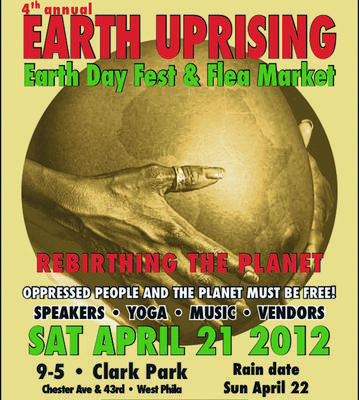[EVENT] 4th Annual Earth Uprising: Rebirthing The Planet Earth Day Fest &#038; Flea Market April 21