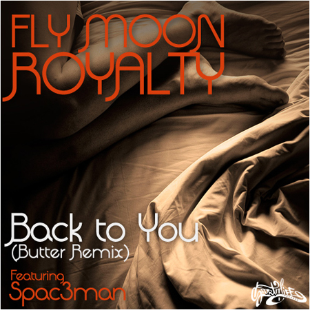 Fly Moon Royalty – Back to You (Butter Remix) Feat Spac3man