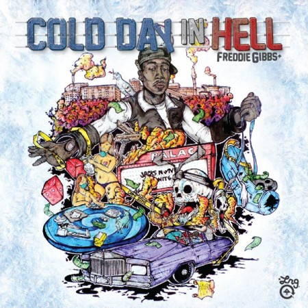 Freddie Gibbs &#8211; Cold Day In Hell (Mixtape)