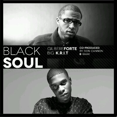 Gilbere Forte' – Black Soul Feat. Big K.R.I.T.