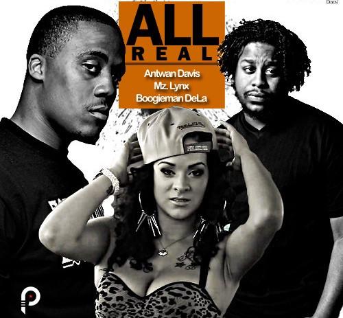 BoogieMan Dela (@BoogieManDela) – All Real Feat Antwan Davis (@AntwanDavisEST) & Mz Lynx (@MzLynx_215)