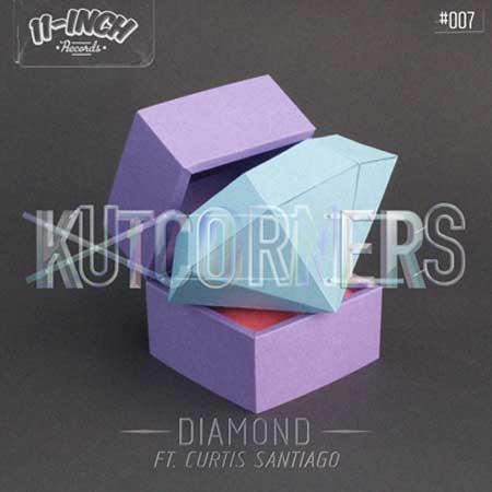 Kutcorners – Diamond Feat Chris Santiago