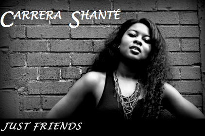 Carrera Shanté (@Car_Sha) – Just Friends