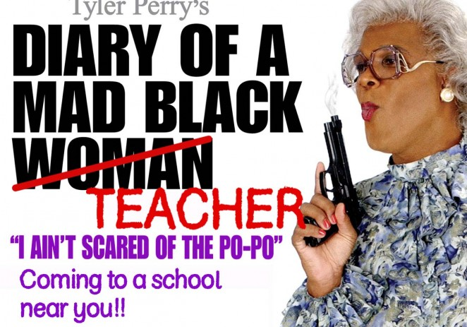 Diary Of A Mad Black Teacher