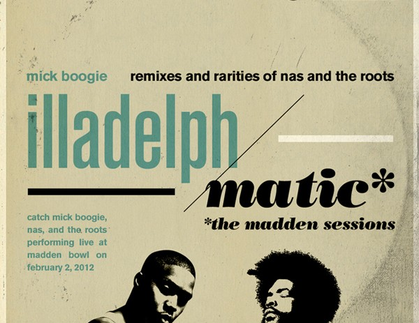Mick Boogie x Nas x The Roots  illadelph/matic: The Madden Sessions (Mixtape)