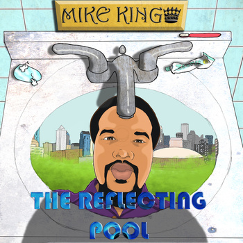 Mike King (@DreanChaserMJ) &#8211; The Reflecting Pool [Album]
