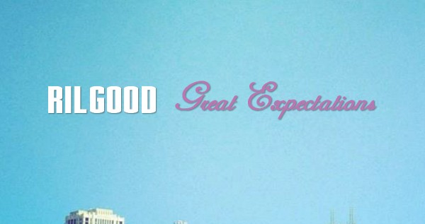 RilGood (@RilGood) – Great Expectations [Mixtape]