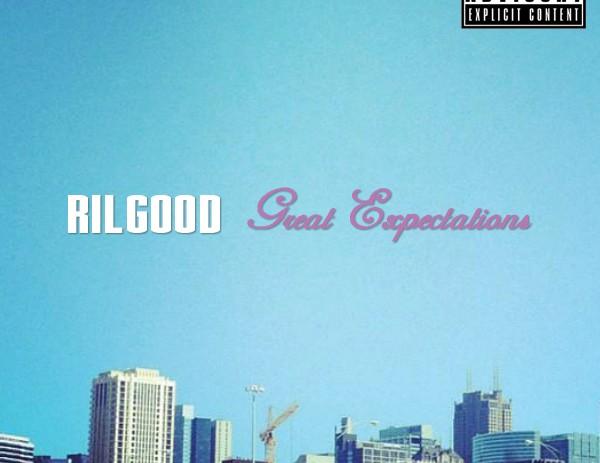RilGood (@RilGood) – Great Expectations [Mixtape]