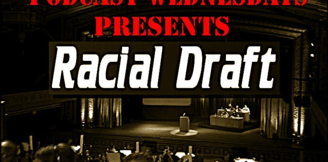 Dave Chappelle (Does Not) Present: #PodcastWednesdays – S 2,Ep 2 – The #RacialDraft Too