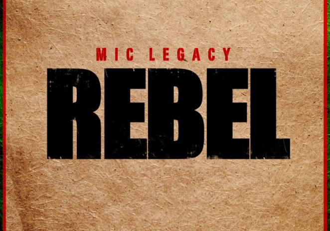 Mic Legacy – Rebel (Mixtape)