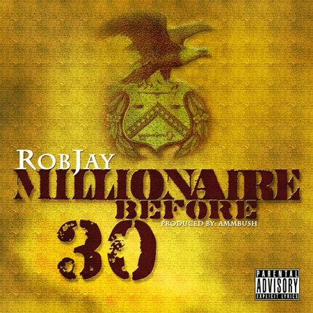 Rob Jay &#8211; Millionaire Before 30 (EP)