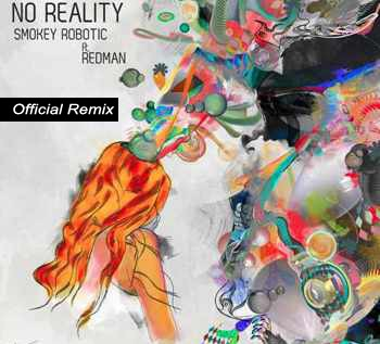 Smokey Robotic – No Reality Remix Feat Redman