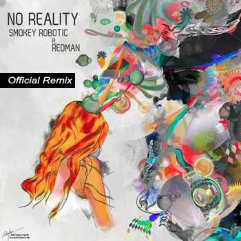 Smokey Robotic &#8211; No Reality Remix Feat Redman