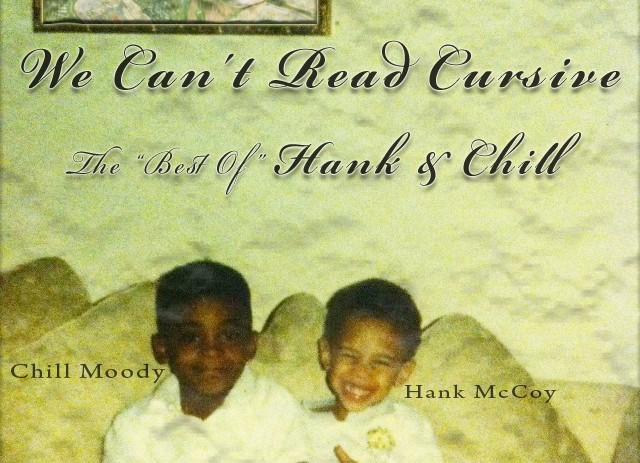Chill Moody (@ChillMoody) x Hank McCoy (@HankMcCoyBeats) – We Cant Read Cursive [Mixtape]