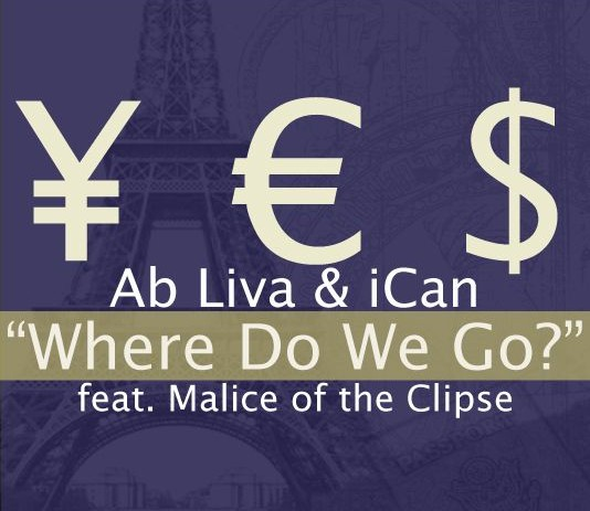 Ab Liva & iCan (Y.E.S.) ft. Malice – Where Do We Go