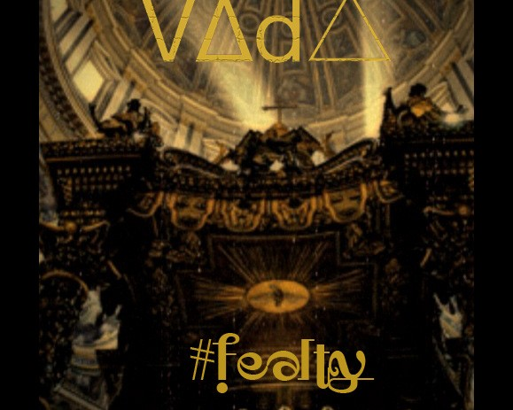 Vd (@kingvada) &#8211; #Fealty (Prod. by J Rawls x DJ Rhettmatic)
