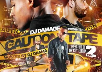 DJ Damage (@TheRealDJDamage) – The Caution Tape 2 (Mixtape) (Hosted by @DJDrama)