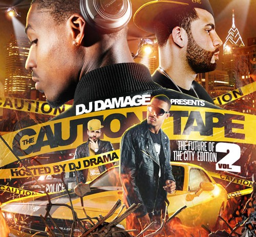 DJ Damage (@TheRealDJDamage)  The Caution Tape 2 (Mixtape) (Hosted by @DJDrama)
