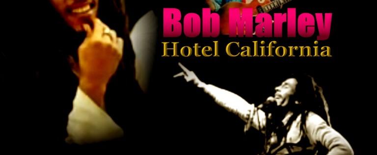 Relevant Classics: Bob Marley – Hotel California
