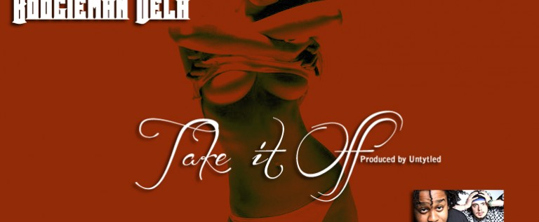 BoogieMan Dela (@BoogiemanDela) x Biz Mighty (@FakeBizMighty) x Untytled (@SteveUntytled) – Take it Off!