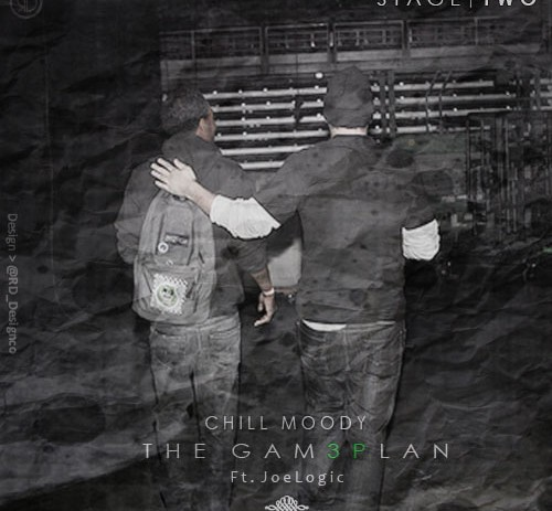 Chill Moody – The Gam3Plan Stage Two Feat Joe Logic (3P/EP)