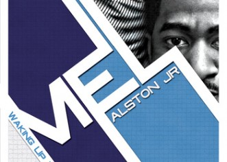 Mel Alston Jr (@MelAlstonJr) &#8211; Waking Up Vol #1 [Mixtape]