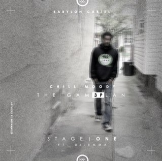 Chill Moody – The Gam3Plan Stage ONE Feat Dilemma (3P/EP)