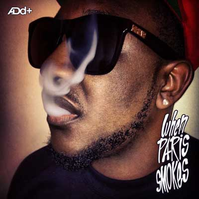 A.Dd+ (@AddPlus) – When Paris Smokes Feat. Tunk & Mz. Fortune